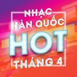 nhac han quoc hot thang 4 - v.a