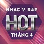 nhac v-rap hot thang 4 - v.a
