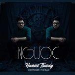 nguoc (single) - hamlet truong