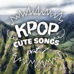 nhac han quoc giai dieu de thuong - k-pop cute songs (vol. 1) - v.a