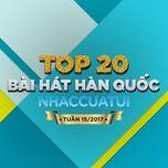 top 20 bai hat han quoc nhaccuatui tuan 15/2017 - v.a