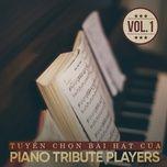 tuyen chon bai hat cua piano tribute players (vol. 1) - piano tribute players