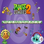 plants vs. zombies 2 soundtrack - peter mcconnell