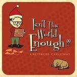isn't this world enough?? a nettwerk christmas - v.a