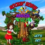 let's go - rockin' robin & the magical tree