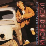 rhythm of the rain - jason donovan