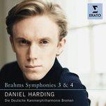 brahms - symphonies nos. 3 & 4 - daniel harding, die deutsche kammerphilharmonie bremen, johannes brahms