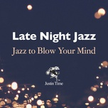 late night jazz to blow your mind - v.a