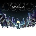 cqcq (single) - kami-sama, i have noticed