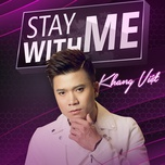 stay with me (single) - khang viet