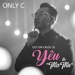 Yêu Là Tha Thu (Em Chưa 18 OST) (Single)