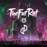 prelude (vip edit) (single) - thefatrat, jjd