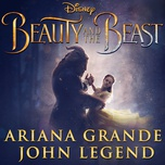 beauty and the beast (from beauty and the beast) (single) - ariana grande, john legend