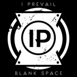 Blank Space (Single) - I Prevail