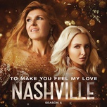 to make you feel my love (single) - nashville cast, maisy stella