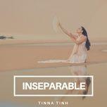 inseparable (single) - tinna tinh