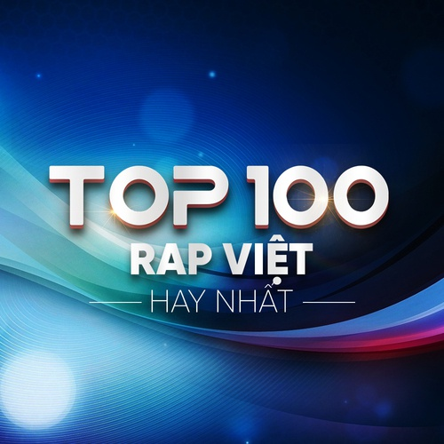 Top 100 Rap Việt Hay Nhất