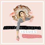 issues (acoustic single) - julia michaels