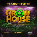 grow house (original motion picture soundtrack) - v.a