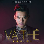 va the anh di (single) - mai quoc viet