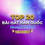 top 20 bai hat han quoc nhaccuatui tuan 17/2017 - v.a
