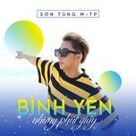 binh yen nhung phut giay (single) - son tung m-tp