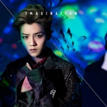 imagination (single) - lu han (loc ham)