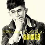 tinh doi nhat phai (single) - chau gia kiet