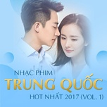 nhac phim trung quoc hot 2017 (vol. 1) - v.a