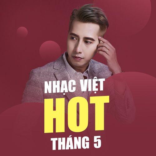 Nhạc Việt Hot Tháng 5