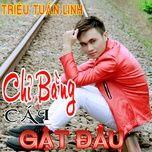 chi bang cai gat dau (single) - trieu tuan linh