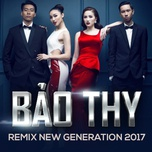 the remix 2017 - team bao thy - bao thy