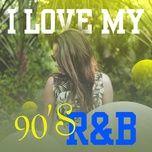 i love my 90's r&b - v.a