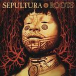roots (special edition) - sepultura