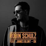 ok (single) - robin schulz, james blunt