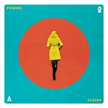 closer (single) - powers