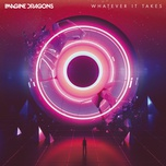 whatever it takes (single) - imagine dragons