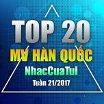 Top 20 MV Hàn Quốc NhacCuaTui Tuần 21/2017
