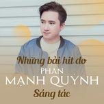 Những Bản Hits Do Phan Mạnh Quỳnh Sáng Tác