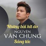 nhung ban hits do nguyen van chung sang tac - nguyen van chung, v.a