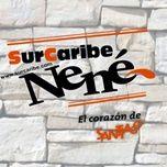Nene, El Corazon De Santiago (Remasterizado) - Sur Caribe