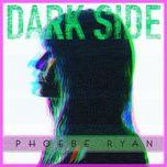 dark side (single) - phoebe ryan