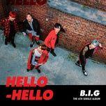 hello hello (mini album) - b.i.g