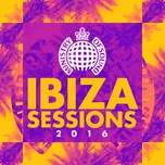Ibiza Sessions 2016 - Ministry Of Sound