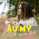 nhung bai hat au my hay it nguoi biet - v.a
