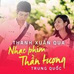 Thanh Xuân Qua Nhạc Phim Thần Tượng Trung Quốc