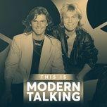 tuyen tap ca khuc hay nhat cua modern talking - modern talking