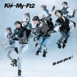 we never give up! (2nd single 2011) - kis-my-ft2