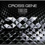 timeless future (1st japanese mini album) - cross gene