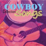 cowboy songs collection - cowboy